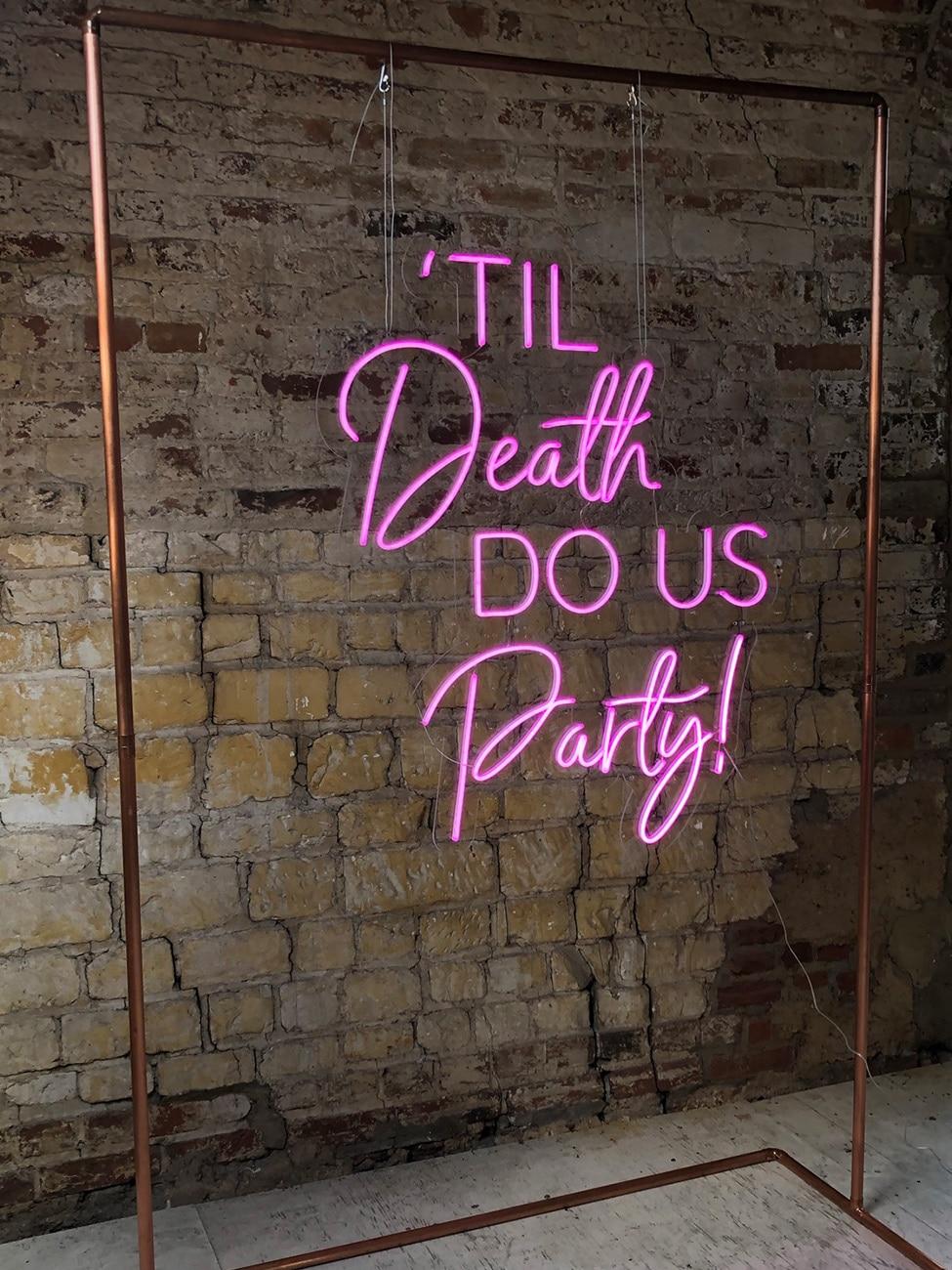 Til Death Do Us Party Neon Sign Hire